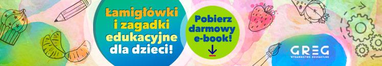 Łamigłówki i zagadki edukacyjne dla dzieci! Pobierz darmowy e-book!